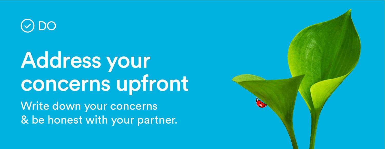 address your concerns upfront