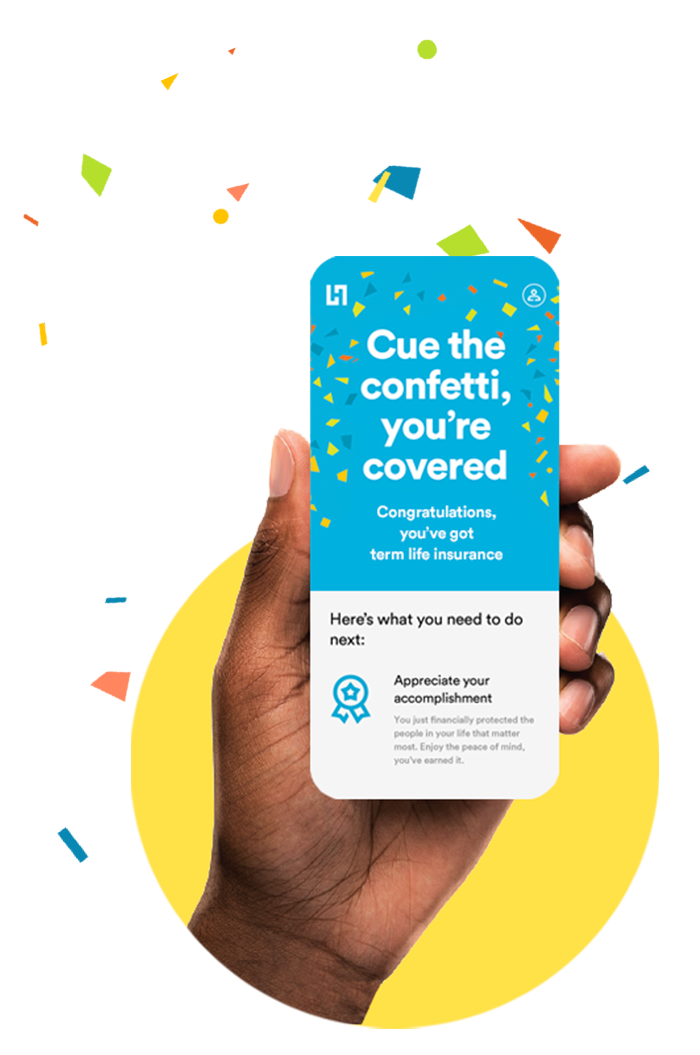 Hand holding a smartphone with an image that reads 'Cue the confetti, you're covered.' Colorful confetti rains down around the phone.